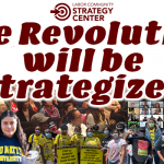 """Strategy Center banner that says """"The Revolution will be Strategized"""". Below the text, there is a college of organizers throughout 2020. At the top of the header sits the Strategy Center logo."""